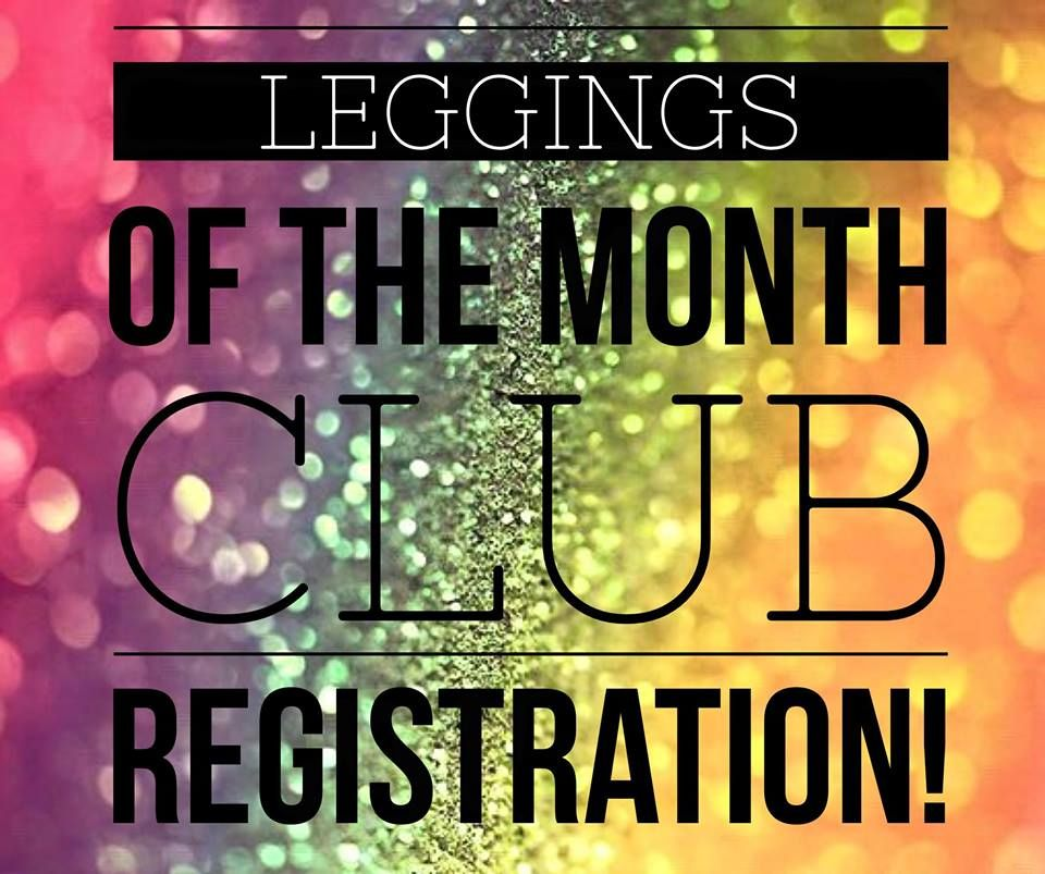 Do You Love Leggings Come Join Our Leggings Of The Month Club