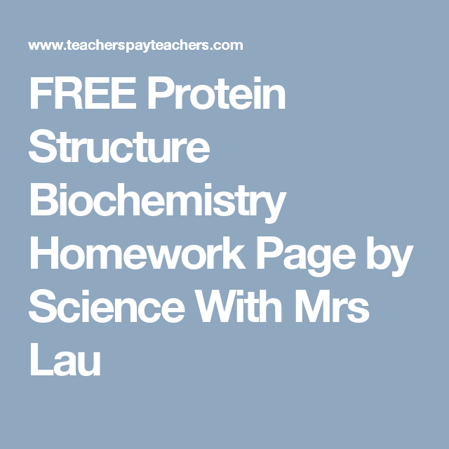 protein structure biochemistry homework page by science   protein structure biochemistry homework page by science mrs lau