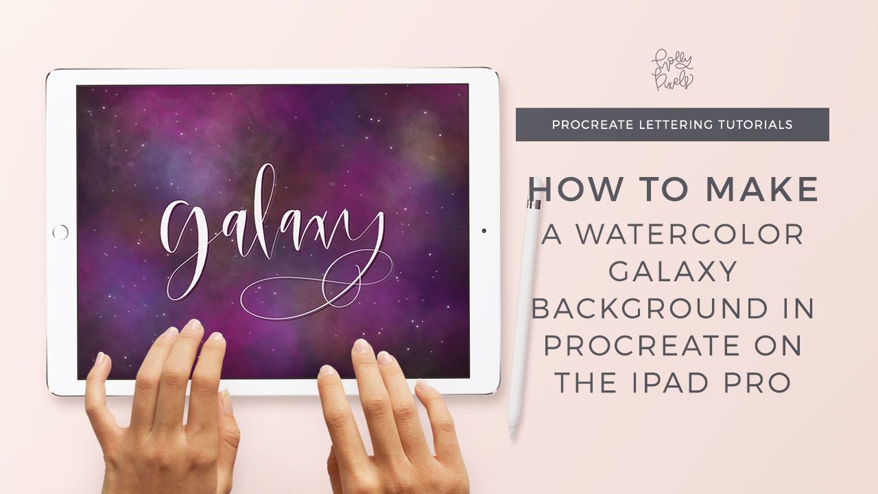 Learn How Easy It Is To Make A Watercolor Galaxy Background In Procreate On The Ipad Pro In This Week S Holly Pi Watercolor Galaxy Lettering Lettering Tutorial