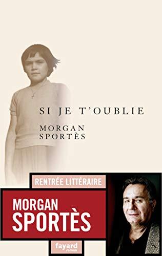 Nouveau Livre Roman Si Je T Oublie Morgan Sportes