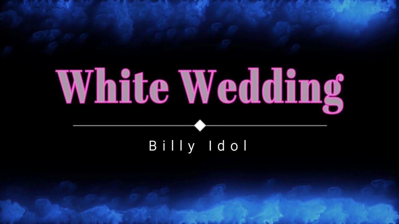 Billy Idol White Wedding Lyric Video Hd Hq Wedding Lyrics