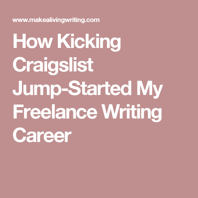 how kicking craigslist jump started my lance writing career this lance writer boosted her income when she started working an agency