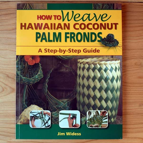 How To Weave Hawaiian Coconut Palm Fronds  By Jim Widess