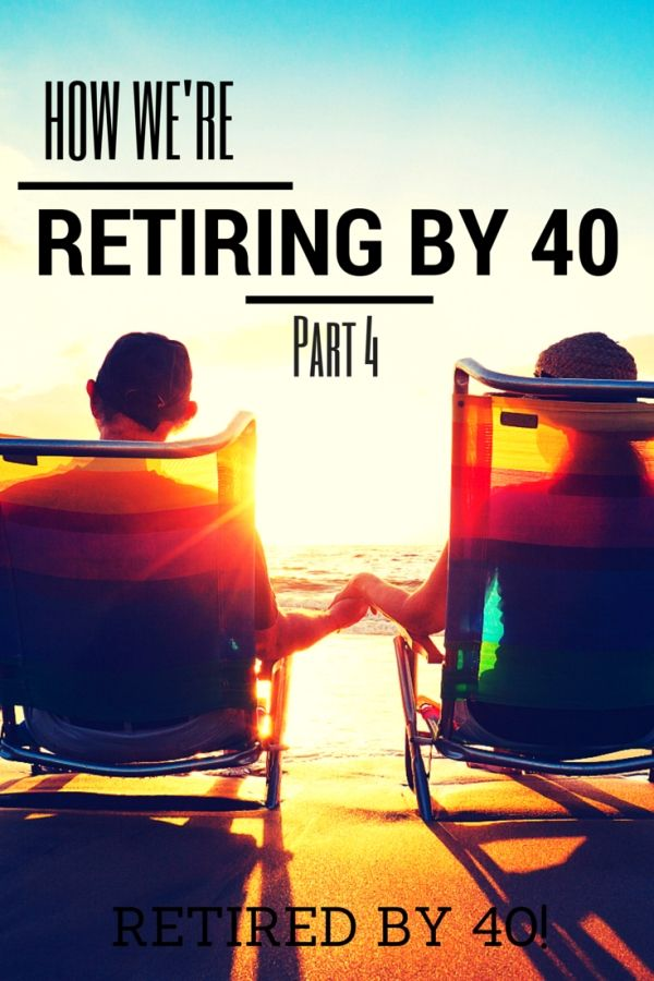 Learn how to Retire by 40! I'm breaking it down to the nitty-gritty, dirty details of how we're cutting expenses, earning more, and saving, saving, saving!