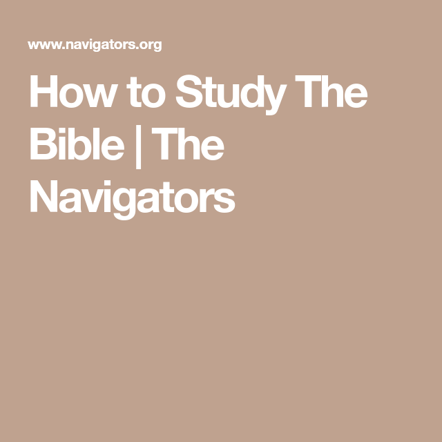 How to Study The Bible   The Navigators
