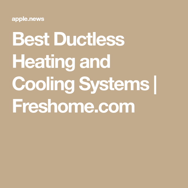 Best Ductless Heating And Cooling Systems Ductless Heating And