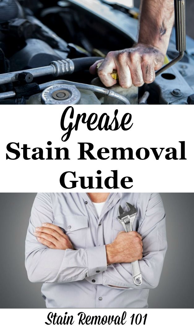Grease Stain Removal Guide Removing Motor Oil And Grease Grease Stains Stain Removal Guide Cleaning Hacks