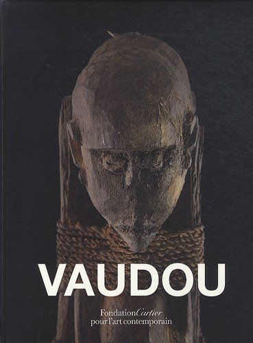 Vaudou Fondation Cartier Art Contemporain Paris Art Contemporain Vaudou