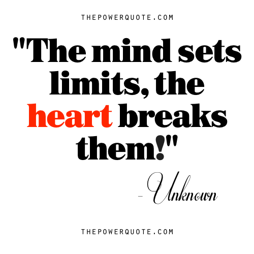 Love Quotes Heart Over Mind Limits Life Quotes Powerful Quotes Life Quotes Love Quotes