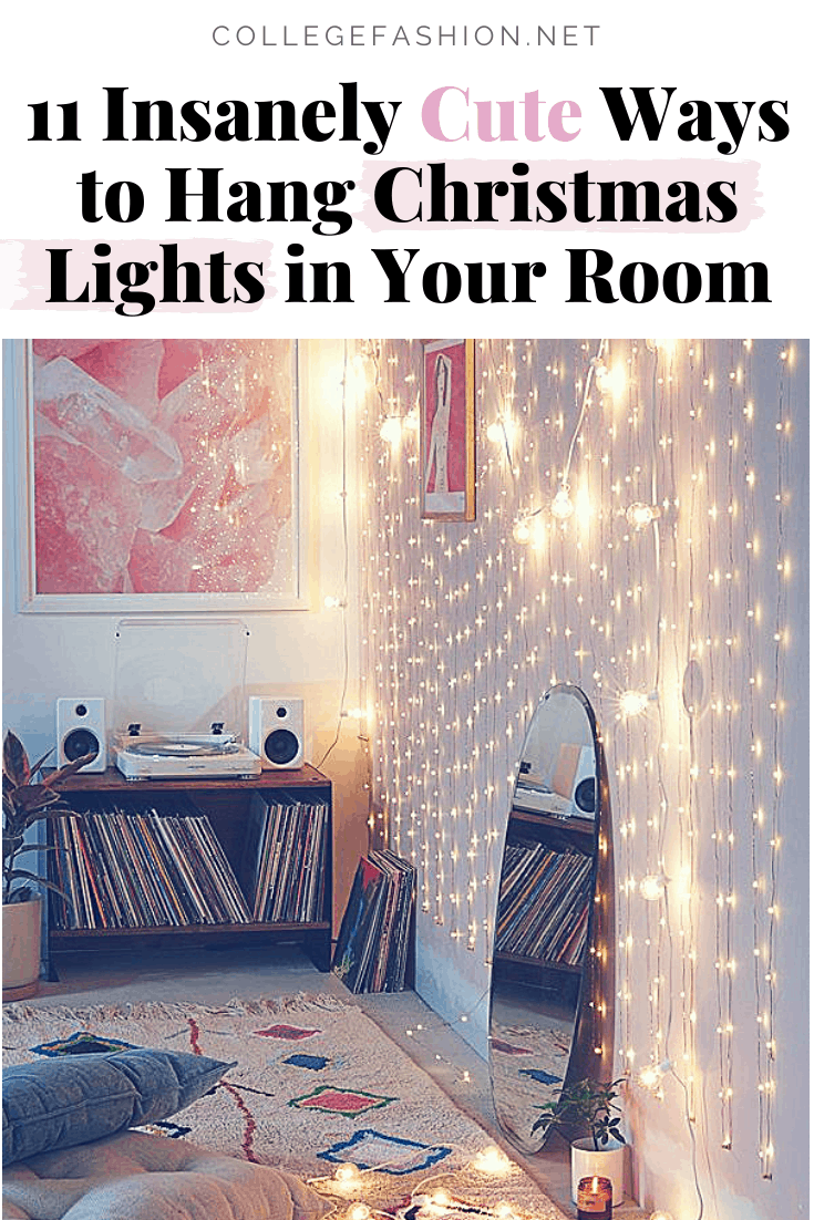 Christmas Lights In Room Guide 11 Insanely Cute Ways To Hang Christmas Lights And Christmas Lights In Room Christmas Lights In Bedroom Dorm Christmas Lights