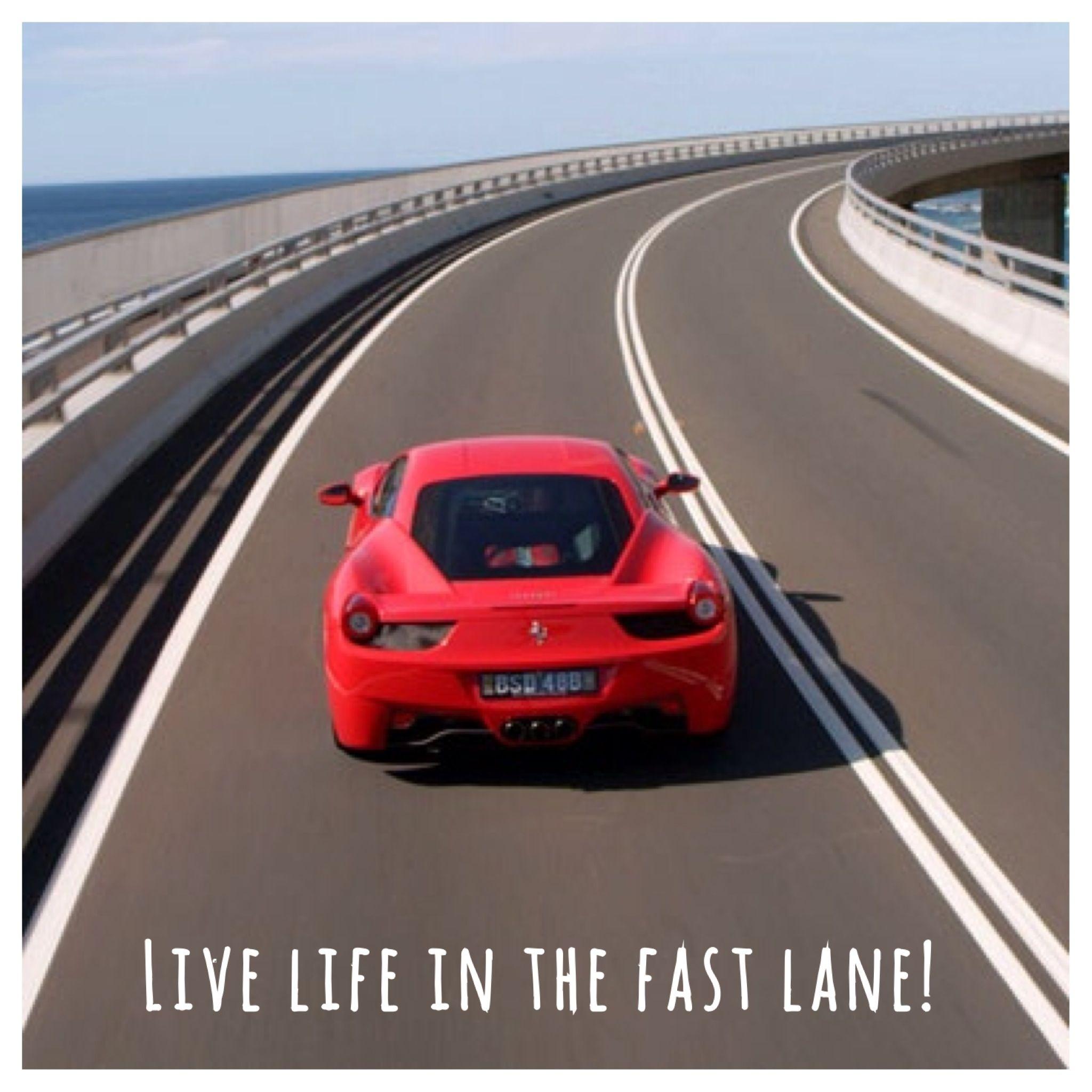 Live Life In The Fast Lane Ferrari Quote Lifequote Ferrari California Ferrari Italia Ferrari Testarossa