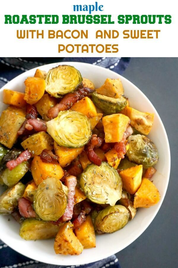 Maple Roasted Brussel Sprouts with Bacon and Sweet Potatoes, a delicious side dish for you Thanksgi