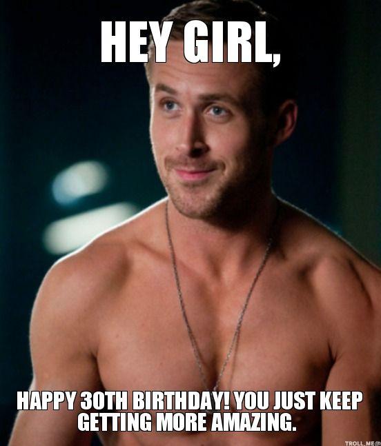 Happy 30th Birthday Meme Wallpapers Hey Girl Ryan Gosling Hey Girl Memes Ryan Gosling