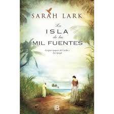La Isla De Las Mil Fuentes De Sarah Lark Books Books To Read Film Music Books