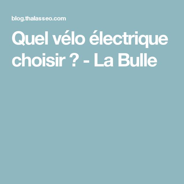 Quel Vélo électrique Choisir La Bulle Tout Pour Rangements