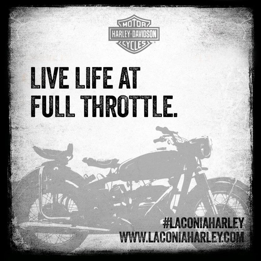 Harley Davidson Quotes Quote Of The Day Live Life At Full Throttle#laconiaharley