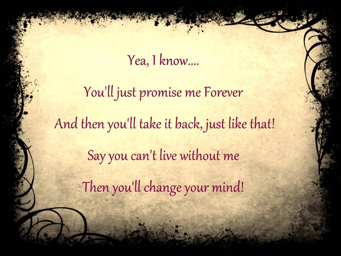 So If You Think There S Still A Chance To Make It Right And I M