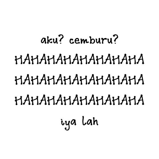 Cemburu Hahaha Quotes Indonesia Quotes Just Smile