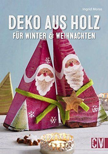 deko aus holz f r winter weihnachten ingrid moras b cher mit bildern deko
