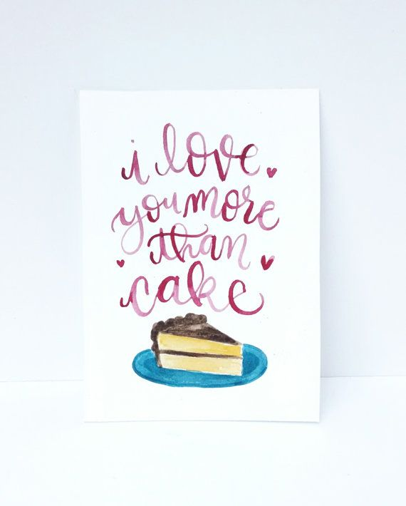 Cheesy I Love You More Than Quotes: I Love You More Than Cake! Cheesy Valentine's Day Quote