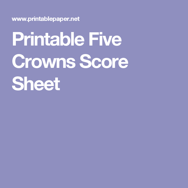 Printable Five Crowns Score Sheet  Games    Scores And