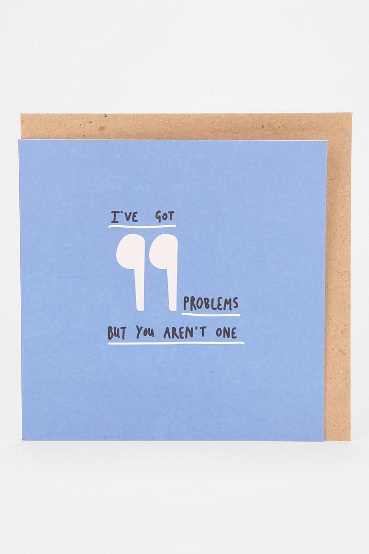 99 problems card  urban outfitters  funny greeting cards