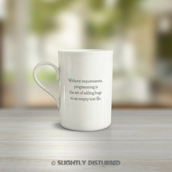 Without Requirements, Programming Is Like Adding Bugs To An Empty Text File MugMost programmers will relate to this fantastic geeky mug, printed with the slogan