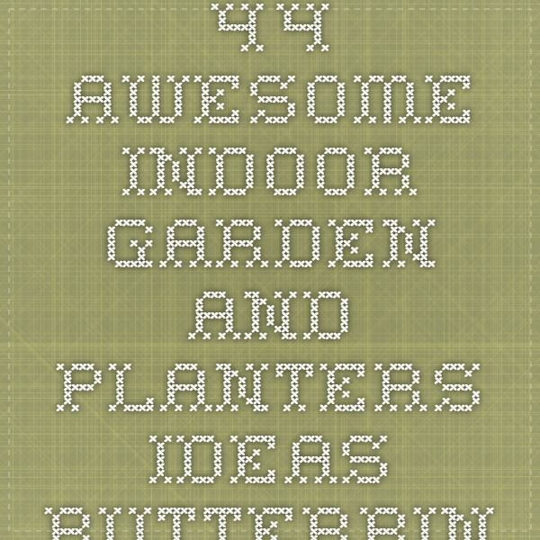 44 Awesome Indoor Garden and Planters Ideas - Butterbin
