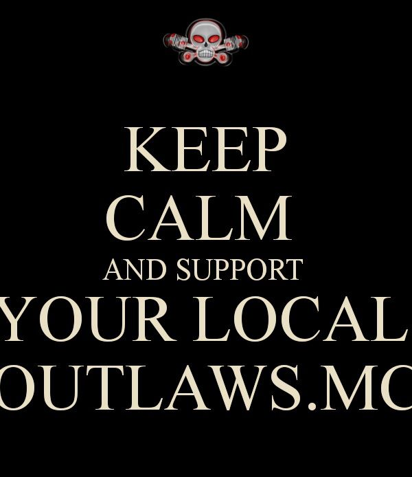 Support your local Outlaws MC | All Time Favorite lol
