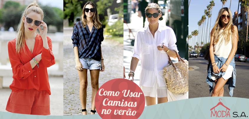 COMO USAR - CAMISA NO VERÃO  Verão já está aí e é hora de preparar seus looks!  Confere como usar Camisas no Verão no MODA SA: http://www.roupassa.com.br/store/blog/como-usar-camisa-no-verao/