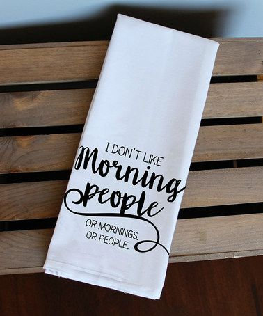 Look what I found on #zulily! Black 'I Don't Like Morning People' Dish Towel #zulilyfinds #dishtowels