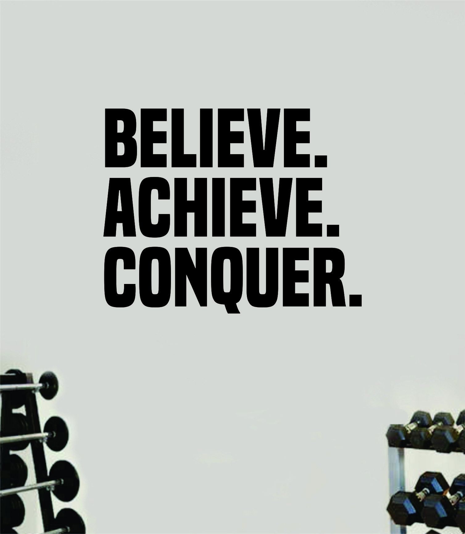 Believe Achieve Conquer Wall Decal Home Decor Bedroom Room Vinyl Sticker Art Teen Work Out Quote Gym Fitness Lift Strong Inspirational Motivational Health - brown