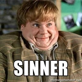 Sinner | TommyBoy | Tommy boy quotes, Tommy boy, Movie quotes funny