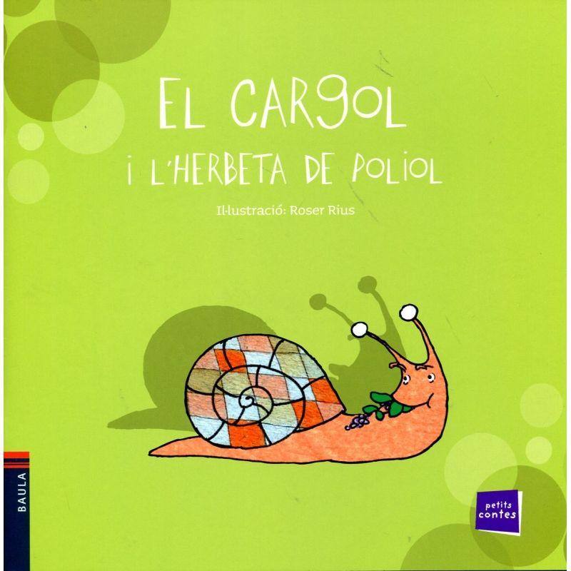 El Cargol I L Herbeta De Poliol Roser Rius Col Lecció Petits Contes Editorial Baula 2010 Aquest és Un Conte Que Forma Baula Libros Recomendados Lectura