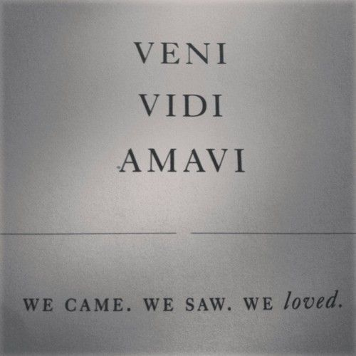 veni...vidi...amavi... we aren't really about conquering like everyone else - just love <3