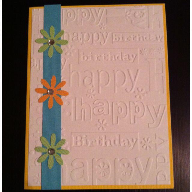 Card Making Ideas Using Cuttlebug Part - 15: Happy Birthday Card Using Cuttlebug Birthday Embossing Folder.