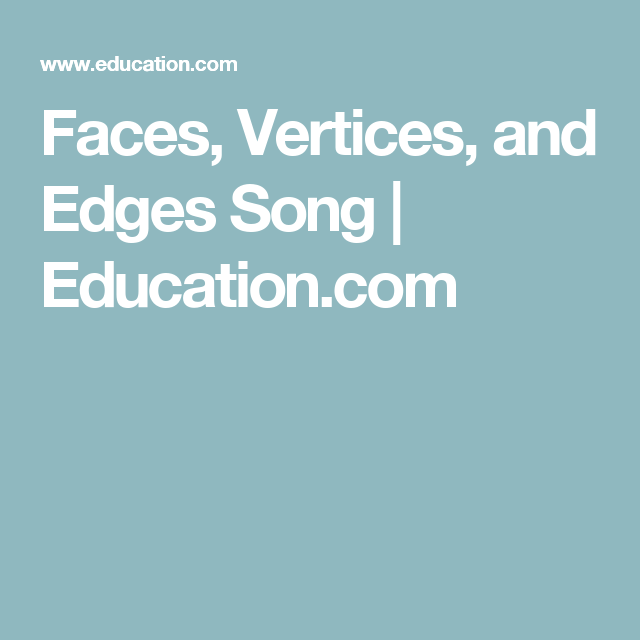 Faces, Vertices, and Edges Song | Education.com | Math Teaching ...