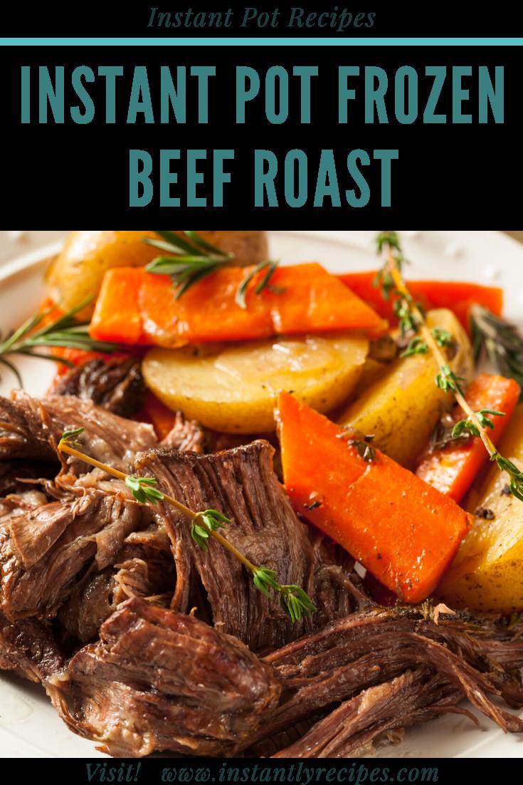Instant Pot Frozen Beef Roast Pot Roast Slow Cooker Pot Roast Crock Pot Recipes Best Pot Roast