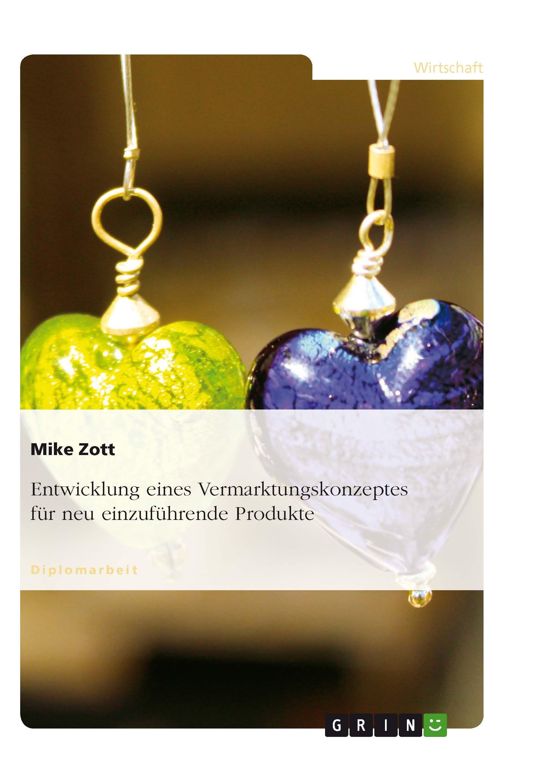 Entwicklung Eines Vermarktungskonzeptes Fur Neu Einzufuhrende Produkte Grin Http Grin To T3kda Amazon Http Vermarktung Wirtschaftswissenschaft Entwicklung