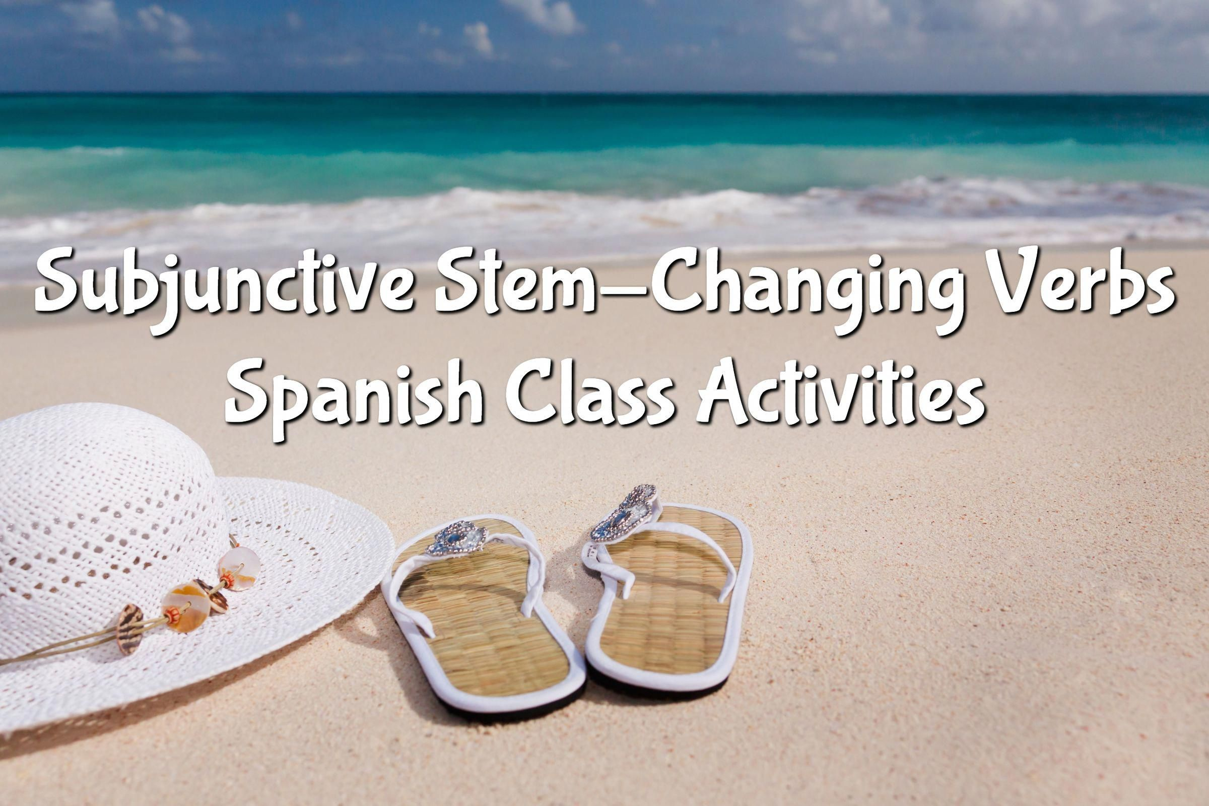 Subjunctive Stem Changing Verbs Spanish Class Activities