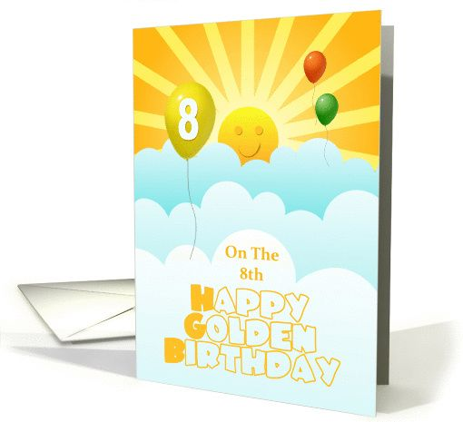 Happy Golden Birthday Age 8 Sunshine Balloons Lucky Card Pinterest