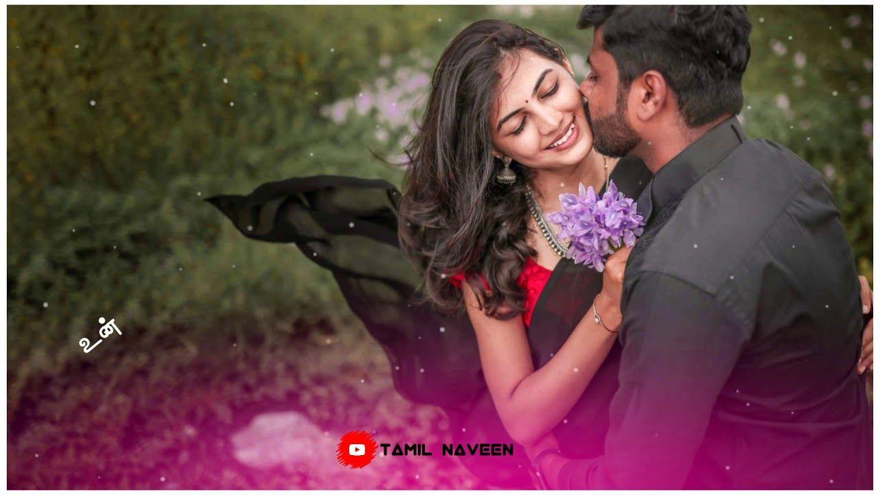 Malare Oru Varthai Pesu Whatsapp Status Tamil Tamil Song Love Status Love Status Romantic Status Songs