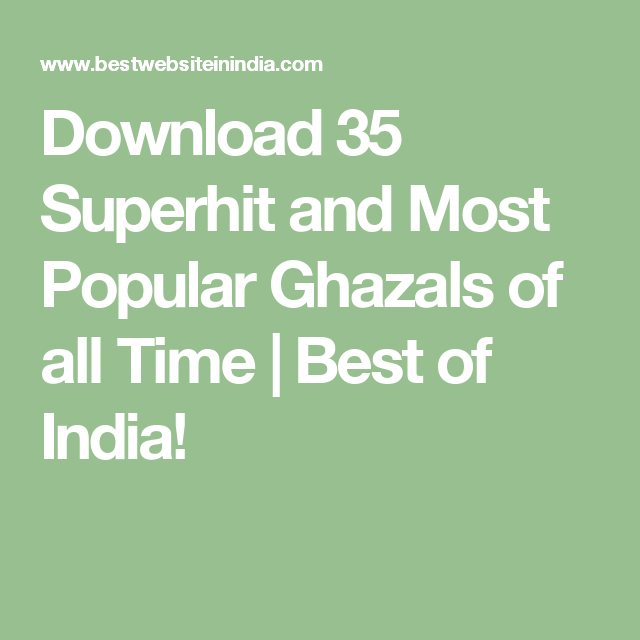 Download 35 Superhit and Most Popular Ghazals of all Time