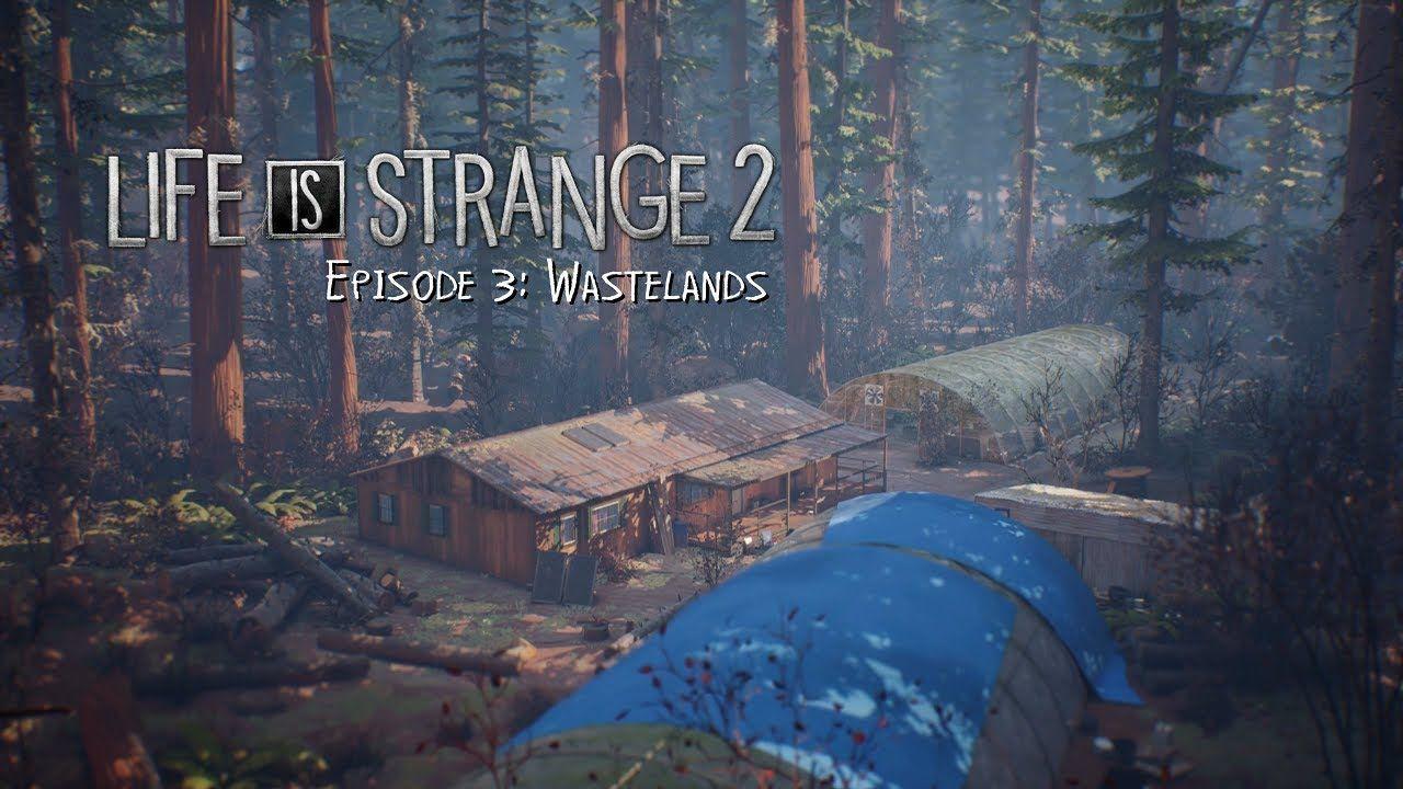 Life Is Strange 2 Episode 3 Wastelands Part 1 Life Is Strange Strange Life