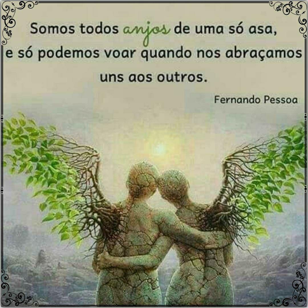 Somos Todos Anjos De Uma So Asa E So Podemos Voar