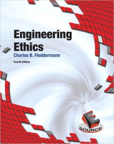 Engineering Ethics 4th Edition By Charles B Fleddermann Books