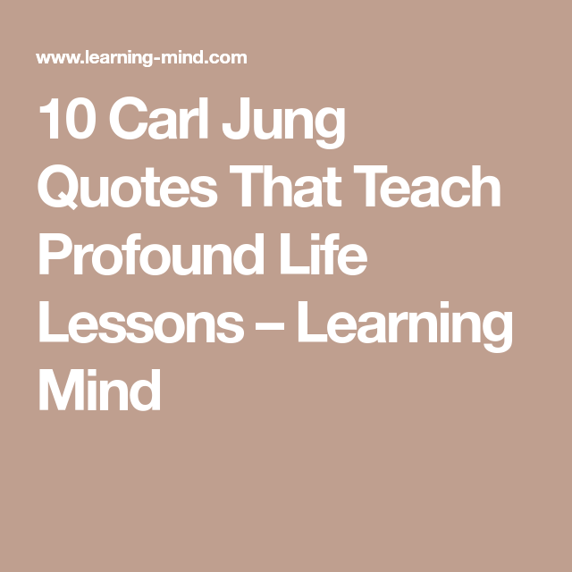 60 Carl Jung Quotes That Teach Profound Life Lessons Quotes Fascinating Profound Quotes About Life