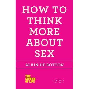 Alain de Botton: How to Think More about Sex