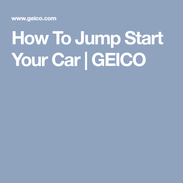 How To Jump Start Your Car Geico Car Guide Car Car Hacks