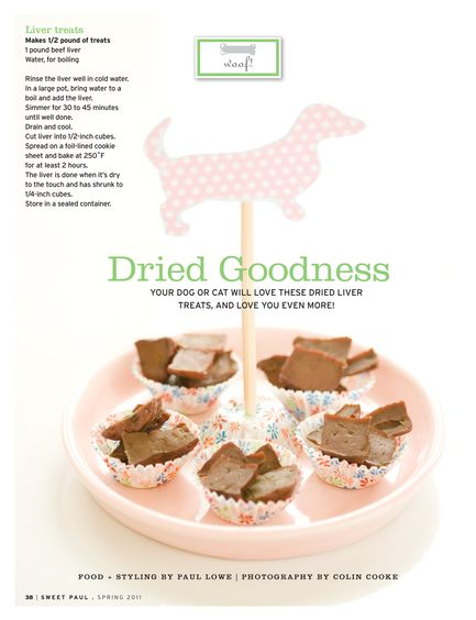 Sweet Paul recipe for homemade liver treats for your pup!